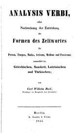 Analysis verbi, oder Nachweisung der Entstehung der Formen des Zeitwortes ... namentlich im Griechischen, Sanskrit, Lateinischen und Türkischen