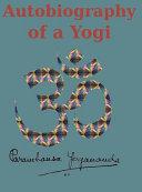 Autobiography of a Yogi  Reprint of the Original  1946  Edition