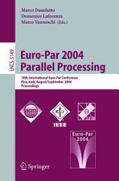 Euro-Par 2004 Parallel Processing: 10th International Euro-Par Conference, Pisa, Italy, August 31-September 3, 2004, Proceedings