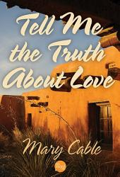 Tell Me The Truth About Love Book PDF