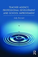 Teacher Agency, Professional Development and School Improvement