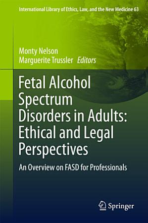 Fetal Alcohol Spectrum Disorders in Adults  Ethical and Legal Perspectives PDF
