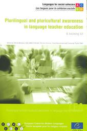 Plurilingual and Pluricultural Awareness in Language Teacher Education: A Training Kit, Volume 253