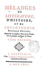 Mélanges de littérature, d'histoire, et de philosophie: Tome premier, Volume1