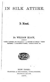 In Silk Attire: A Novel, Volume 1