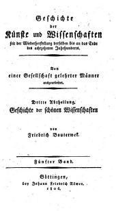Geschichte der Poesie und Beredsamkeit seit dem Ende des dreizehnten Jahrhunderts: Band 5