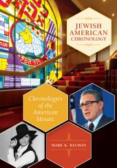 Jewish American Chronology: Chronologies of the American Mosaic: Chronologies of the American Mosaic