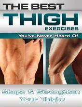 The Best Thigh Exercises You've Never Heard of: Shape and Strengthen Your Thighs