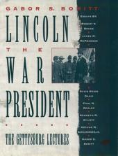 Lincoln, the War President: The Gettysburg Lectures