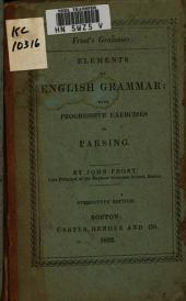 Elements of English Grammar: With Progressive Exercises in Parsing