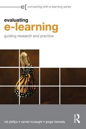 Evaluating e-Learning: Guiding Research and Practice