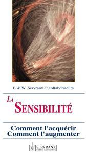 La sensibilité radiesthésique: Comment l'acquérir, comment l'augmenter