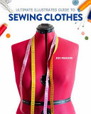 Ultimate Illustrated Guide to Sewing Clothes
