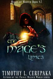 The Mage's Limits (Fantasy): Mages of Martir Book #2