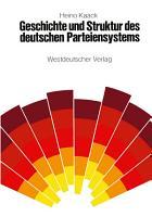 Geschichte und Struktur des deutschen Parteiensystems PDF