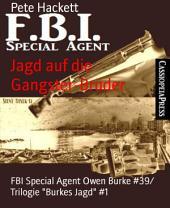 """Jagd auf die Gangster-Brüder: FBI Special Agent Owen Burke #39/ Trilogie """"Burkes Jagd"""" #1"""