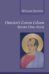 Origen's Contra Celsum: Books 1-4, Books 1-4
