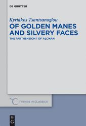 Of Golden Manes and Silvery Faces: The Partheneion 1 of Alcman