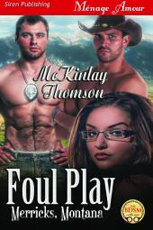 Foul Play [Merricks, Montana]