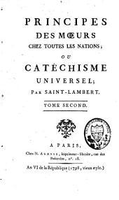 Principes des moeurs chez toutes les nations ou catéchisme universel: Volume2