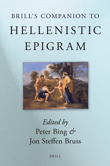 Brill s Companion to Hellenistic Epigram PDF