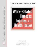 The Encyclopedia of Work-Related Illnesses, Injuries, and Health Issues