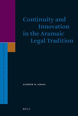 Continuity and Innovation in the Aramaic Legal Tradition PDF