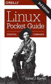 Linux Pocket Guide: Essential Commands, Edition 3