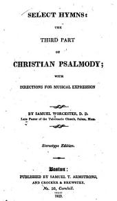 Select Hymns: The Third Part of Christian Psalmody; with Directions for Musical Expression