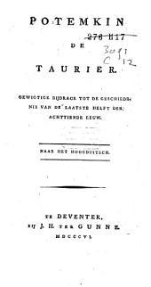 Potemkin de Taurier: eene belangrijke bijdrage tot de geschiedenis van het laatst der achtiende eeuw, ja van den tegenwoordigen tijd