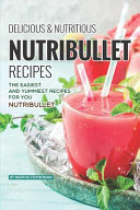 Delicious Nutritious Nutribullet Recipes