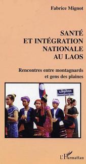 Santé et intégration nationale au Laos: Rencontres entre montagnards et gens des plaines