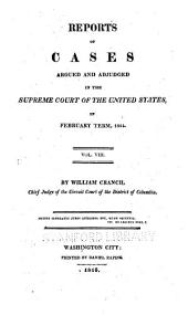 Reports of cases argued and adjudged in the Supreme Court of the United States in August and December terms 1801 and February term 1803 - [February term 1815]: Volume 8