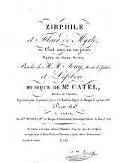 Zirphile et fleur de myrte: ou Cent ans, en un jour ; opéra en deux actes ; représentée pour la première fois à l'Académie Royale de Musique le 29 juin 1818