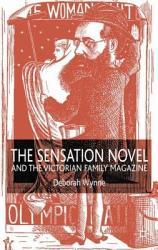 The Sensation Novel And The Victorian Family Magazine Book PDF