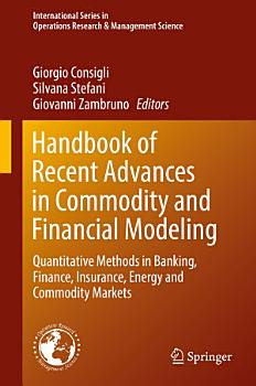 Handbook of Recent Advances in Commodity and Financial Modeling PDF