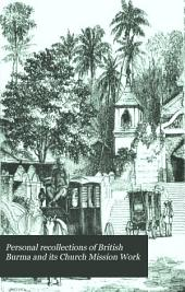 Personal recollections of British Burma and its Church Mission Work