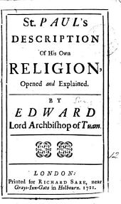 St. Paul's Description of His Own Religion, Opened and Explained: By Edward Lord Archbishop of Tuam, Volume 12