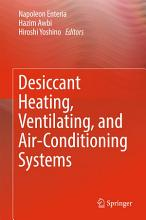 Desiccant Heating  Ventilating  and Air Conditioning Systems PDF