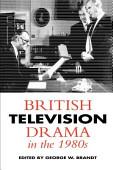 British Television Drama In The 1980s