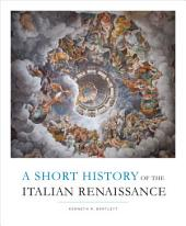 A Short History of the Italian Renaissance
