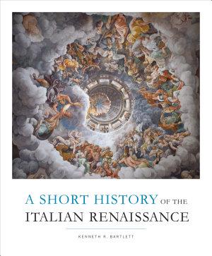 A Short History of the Italian Renaissance PDF