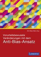 Vorurteilsbewusste Ver  nderungen mit dem Anti Bias Ansatz PDF