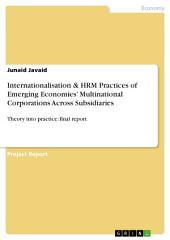 Internationalisation & HRM Practices of Emerging Economies' Multinational Corporations Across Subsidiaries: Theory into practice: final report