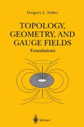 Topology, Geometry, and Gauge Fields: Foundations