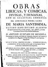 Obras liricas y comicas, divinas y humanas: con la celestial Ambrosia del Poema Sacro de Maria Santissima