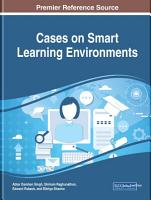 Cases on Smart Learning Environments PDF