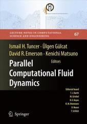 Parallel Computational Fluid Dynamics 2007: Implementations and Experiences on Large Scale and Grid Computing