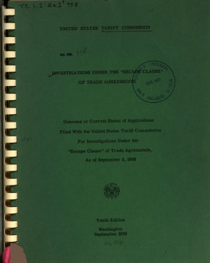 Investigations Under the  escape Clause  of Trade Agreements  Outcome Or Current Status of Applications Filed with the United States Tariff Commission for Investigation Under the  escape Clause  of Trade Agreements  as of September 5  1958