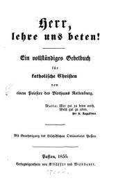 Herr, lehre uns beten!: Gebetbuch f. kathol. Christen